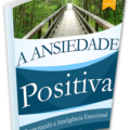 ebook grátis a ansiedade positiva despertando a inteligência emocional, controle de ansiedade, psicólogo online, terapia online